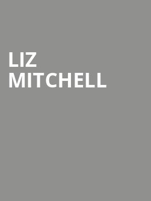 Liz Mitchell at Vogue Theatre