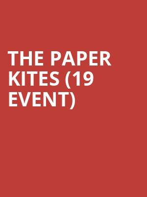 The Paper Kites (19+ Event) at Commodore Ballroom