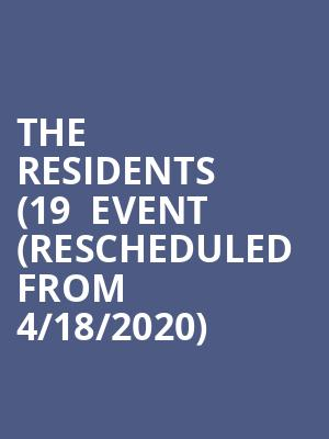 The Residents (19+ Event (Rescheduled from 4/18/2020) at The Imperial