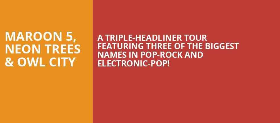 Maroon 5, Neon Trees & Owl City On Tour - Tickets