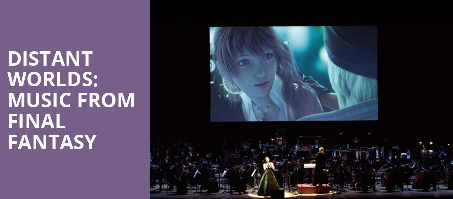 Distant Worlds Music From Final Fantasy, Queen Elizabeth Theatre, Vancouver