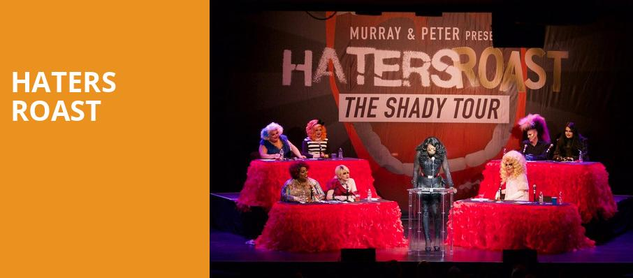 Haters Roast, Orpheum Theatre, Vancouver