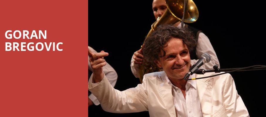 Goran Bregovic, Chan Centre For The Performing Arts, Vancouver