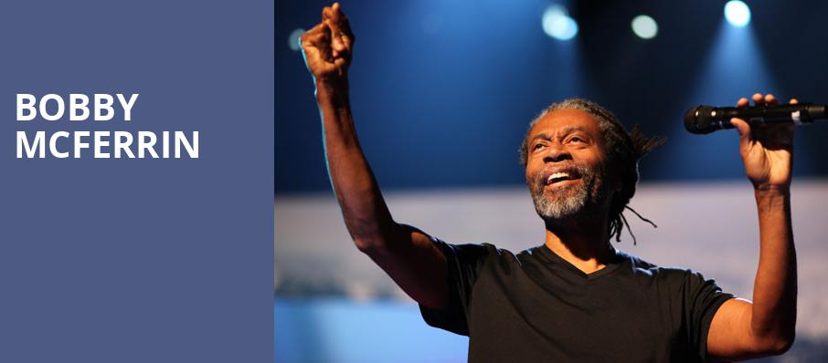 Bobby McFerrin, Chan Centre For The Performing Arts, Vancouver
