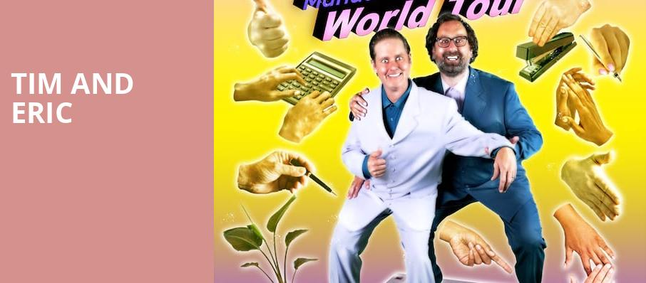 Tim and Eric, Orpheum Theatre, Vancouver