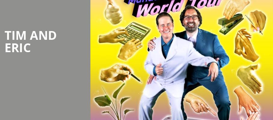 Tim and Eric, Vogue Theatre, Vancouver