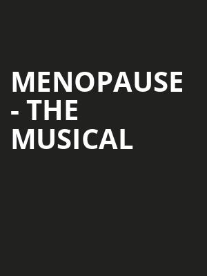 Menopause The Musical, Abbotsford Arts Centre, Vancouver