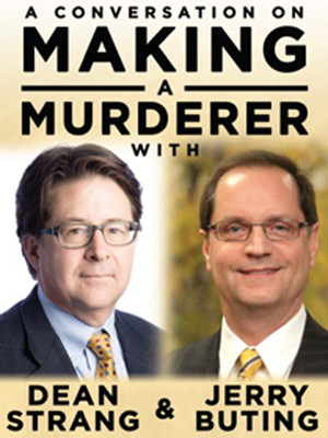A Conversation on Making a Murderer: Dean Strang & Jerry Buting Poster